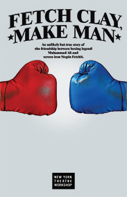 NY Theatre Workshop to present Fetch Clay, Make Man