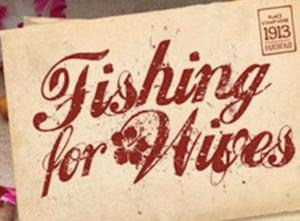 "Don't Forget to Catch ""Fishing for Wives"""