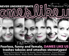 Dames Like Us – Fearless, Funny, Female Saturday Afternoons